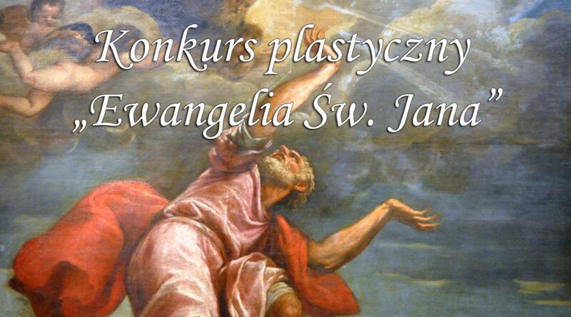 """Konkurs plastyczny """"Ewangelia Św. Jana"""""""